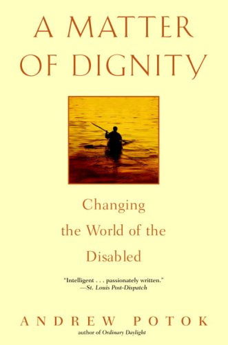 A Matter of Dignity: Changing the World of the Disabled (English Edition) (Rehabilitation Services-andrew)