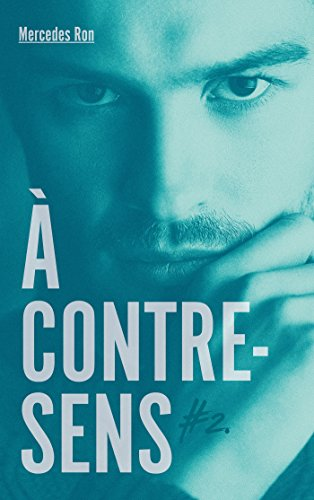 À contre-sens - tome 2 - Nick (Bloom) par Mercedes Ron