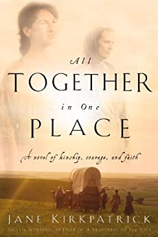 All Together in One Place (Kinship and Courage) di [Kirkpatrick, Jane]