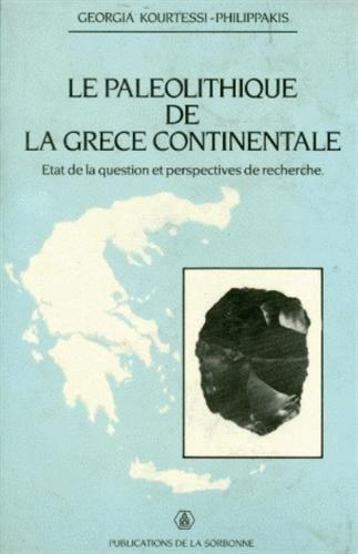 Le Paléolithique de la Grèce continentale. Etat de la question et perspectives de recherche