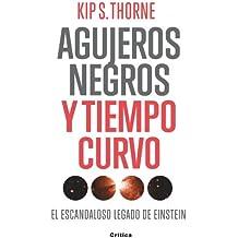 Agujeros negros y tiempo curvo: El escandaloso legado de Einstein. Presentación de Stephen Hawking (Drakontos)