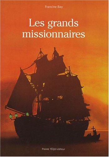 Les grands missionnaires par Francine Bay