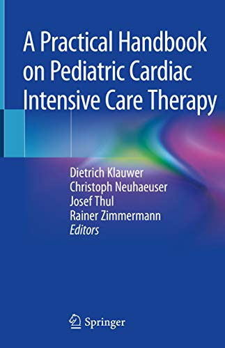 A Practical Handbook On Pediatric Cardiac Intensive Care Therapy por Dietrich Klauwer epub