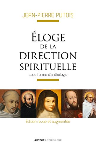 Eloge de la direction spirituelle: sous forme d'anthologie