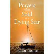 Prayers for the Soul of a Dying Star