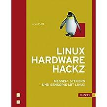 Linux Hardware Hackz: Messen, Steuern und Sensorik mit Linux