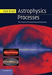 Astrophysics Processes: The Physics of Astronomical Phenomena by Hale Bradt (2014-05-01)