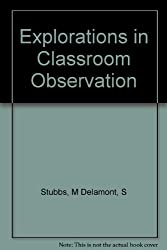 Explorations in Classroom Observation