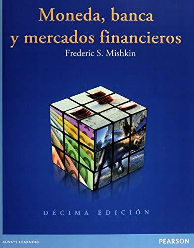 Moneda, Banca Y Mercados Financieros - 10ª Edición