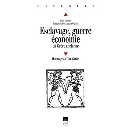 Esclavage, guerre, économie en Grèce ancienne: Hommages à Yvon Garlan (Histoire)
