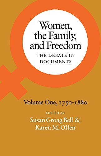 Women, the Family, and Freedom: The Debate in Documents, Volume I, 1750-1880: 1750-1880 v. 1 (Women, the Family, & Freedom)