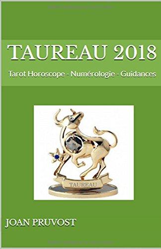 TAUREAU 2018: Tarot Horoscope - Numérologie - Guidances