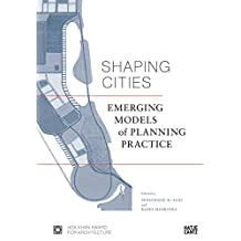 Shaping cities: emerging models of planning practice