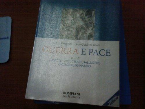 Il latino e l'Europa. Guerra e pace. Per i Licei e gli Ist. Magistrali