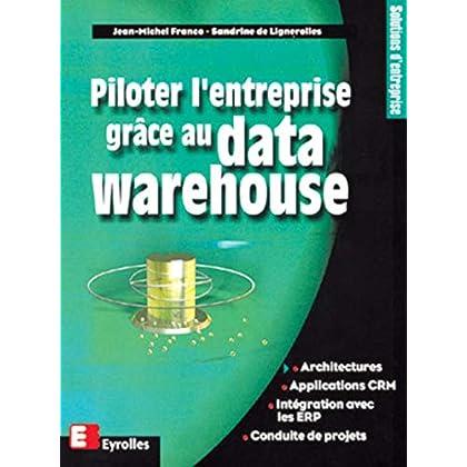 Piloter l'entreprise grâce au data Warehouse