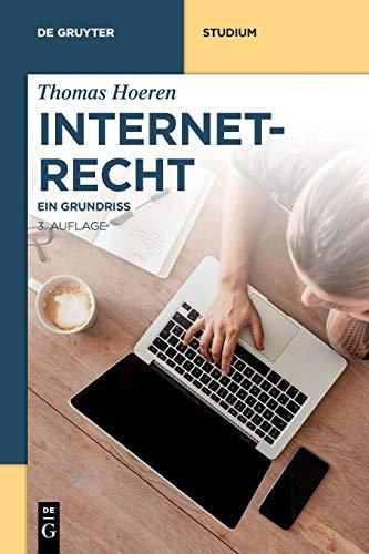 Internetrecht: Ein Grundriss (De Gruyter Studium)