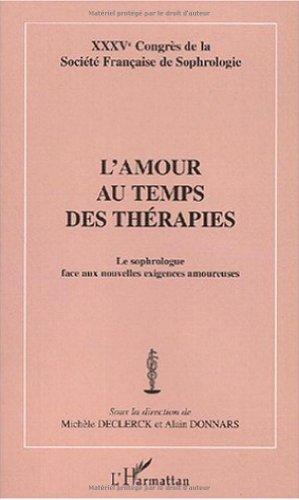 L'amour au temps des thérapies. Le sophrologue face au nouvelles exigences amoureuses par Michèle Declerck