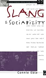 Slang and Sociability: In-Group Language among College Students (Oxford-Westminster Critical Studies)
