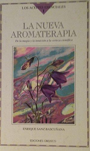 La nueva aromaterapia los aceites esenciales I