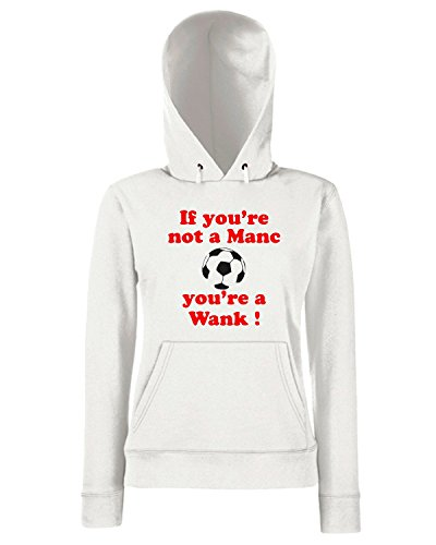 T-Shirtshock - Sweats a capuche Femme OLDENG00123 if youre not a manc Blanc