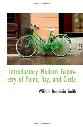 Introductory Modern Geometry of Point, Rsy, and Circle