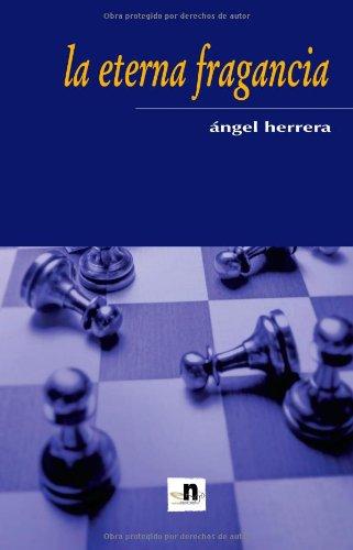 La Eterna Fragancia por Ángel Herrera