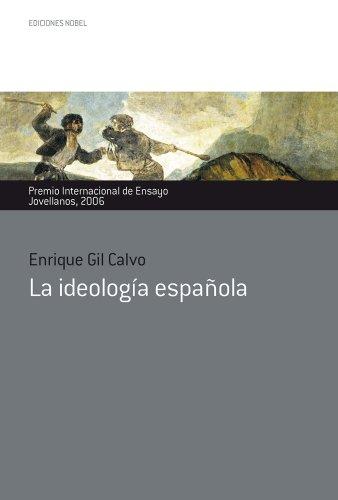 La ideología española (Colección Jovellanos de ensayo nº 31) por Enrique Gil Calvo