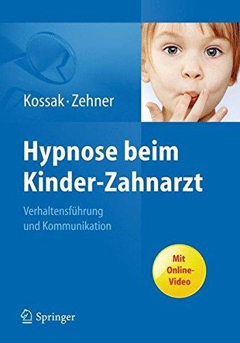 Hypnose beim Kinder-Zahnarzt: Verhaltensf????hrung und Kommunikation. Mit Online-Video (German Edition) by Hans-Christian Kossak (2011-09-12)