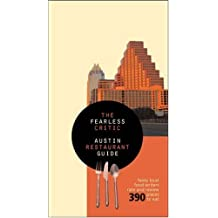 The Fearless Critic Austin Restaurant Guide