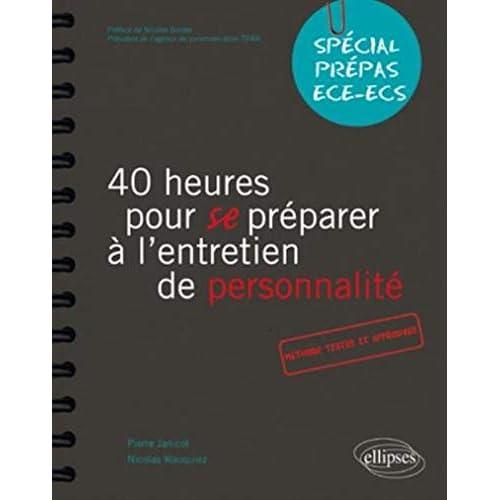 40 heures pour se préparer à l'entretien de personnalité spécial prépas ECE/ECS