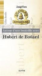 Autour d'une bouteille avec Hubert de Boüard : Château Angélus