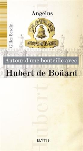 Autour d'une bouteille avec Hubert de Board : Chteau Anglus