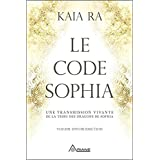 Le code Sophia: Une transmission vivante de la tribu des dragons de Sophia