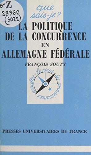 La politique de la concurrence en Allemagne fédérale (Que sais-je ? t. 3072) par François Souty