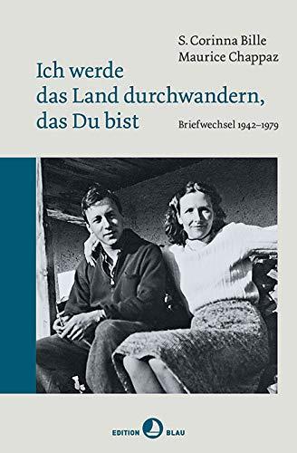 Ich werde das Land durchwandern, das Du bist: Briefwechsel 1942 - 1979 (Edition Blau)