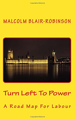 Turn Left To Power: A Road Map For Labour