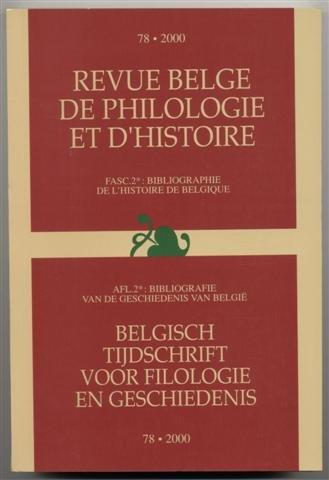 Revue belge de philologie et d'histoire, fasc.2: Bibliographie de l'histoire de Belgique / Belgisch tijdschrift voor filologie en geschiedenis, afl.2: Bibiliografie van de geschiedenis van België (Volume 78: 2000)