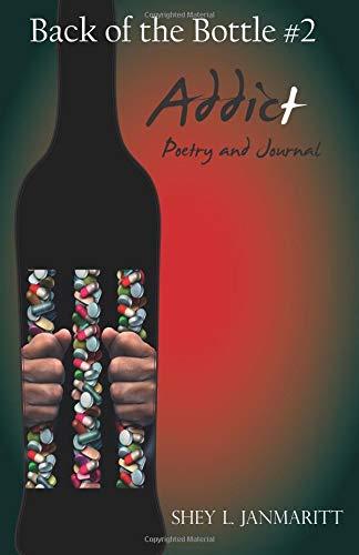 Addict: Back of the Bottle #2: Volume 2 por Shey L. Janmaritt