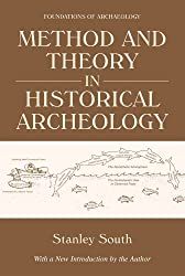 Method and Theory in Historical Archaeology (Foundations of Archaeology)