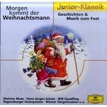 Morgen kommt der Weihnachtsmann: Geschichten und Musik zum Fest (Eloquence Junior - Klassik)