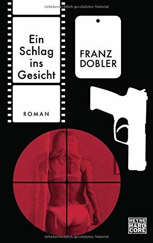 Franz Dobler: Ein Schlag ins Gesicht