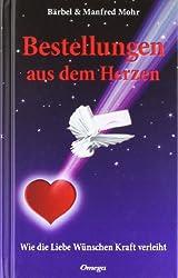 Bestellungen aus dem Herzen: Wie die Liebe Wünschen Kraft verleiht
