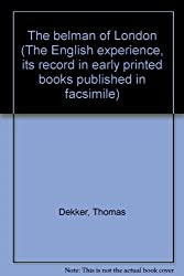 The belman of London (The English experience, its record in early printed books published in facsimile)