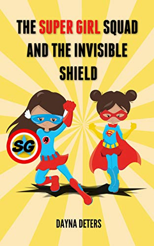 The Super Girls and the Invisible Shield (English Edition) (Invisible Shield Für Den Kindle)