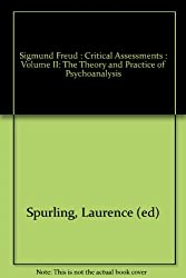 Sigmund Freud : Critical Assessments : Volume II: The Theory and Practice of Psychoanalysis
