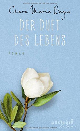 Buchseite und Rezensionen zu 'Der Duft des Lebens: Roman' von Clara Maria Bagus