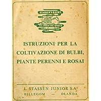 Istruzioni per la coltivazione di bulbi piante perenne e rosai.