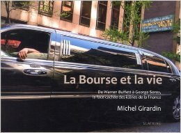 La bourse et la vie de Michel Girardin,Myret Zaki (Préface) ( 9 novembre 2012 )