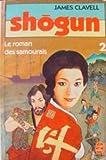 Shogun, tome 2 - Le roman des samourais