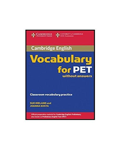 Cambridge vocabulary for Pet. Without answers. Per le Scuole superiori: 0